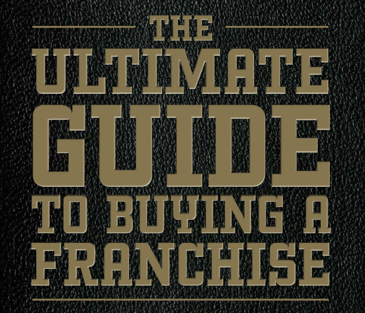 The Ultimate Guide to Buying a Franchise