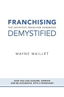 Franchising Demystified by Wayne Maillet