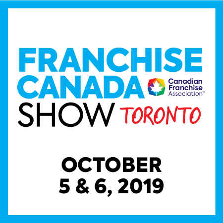 Franchise Canada Show Toronto October 5 & 6, 2019