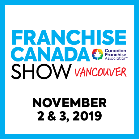 Franchise Canada Show Vancouver November 2 & 3, 2019